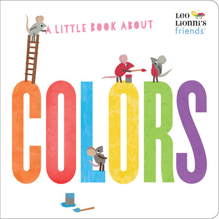 A Little Book About Colors (Leo Lionni's Friends) by Leo Lionni