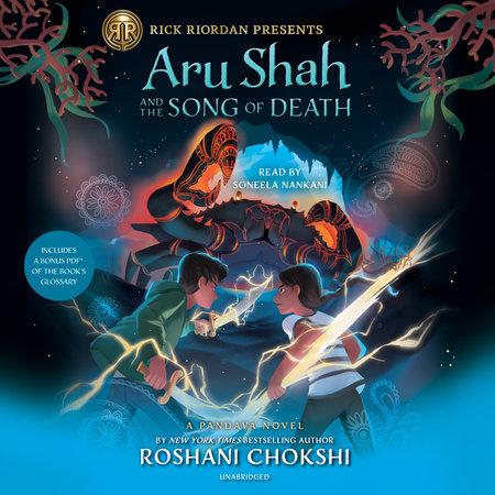 Aru Shah and the Song of Death (A Pandava Novel Book 2) by Roshani Chokshi