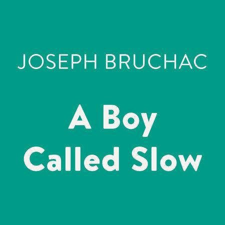 A Boy Called Slow by Joseph Bruchac