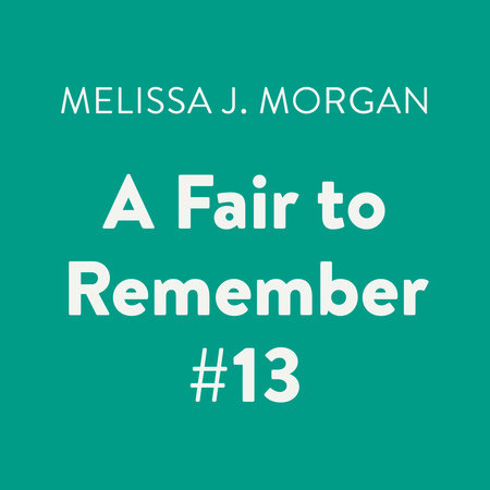A Fair to Remember #13 by Melissa J. Morgan