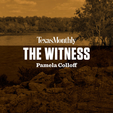 The Witness by Pamela Colloff