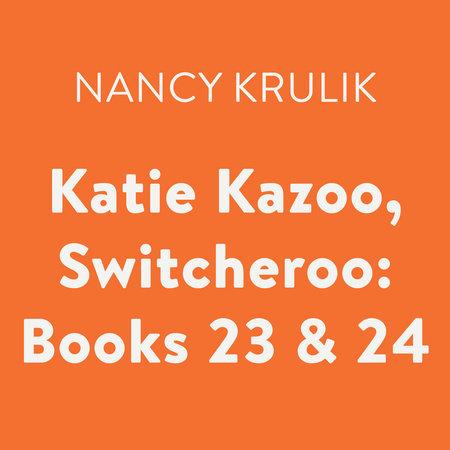 Katie Kazoo, Switcheroo: Books 23 & 24 by Nancy Krulik