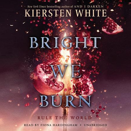Bright We Burn by Kiersten White