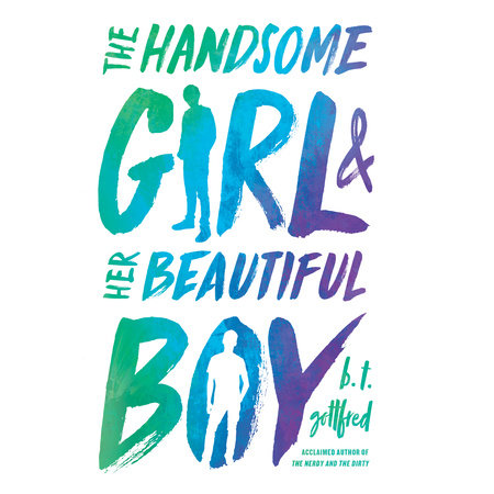 The Handsome Girl and Her Beautiful Boy by B. T. Gottfred