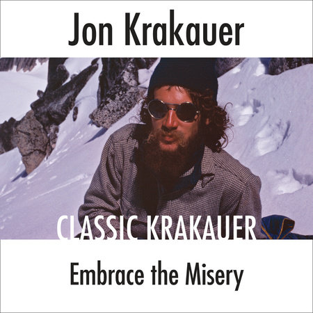 Embrace the Misery by Jon Krakauer