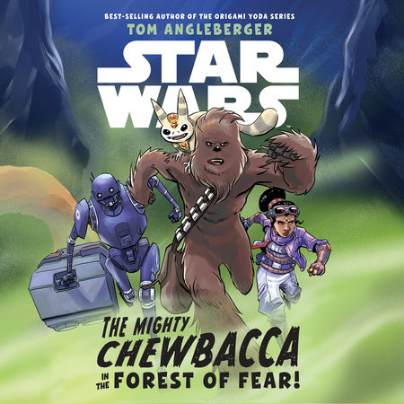 Star Wars The Mighty Chewbacca in the Forest of Fear by Tom Angleberger
