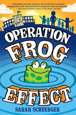 Operation Frog Effect by Sarah Scheerger