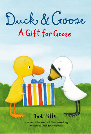 Duck & Goose, A Gift for Goose by Tad Hills