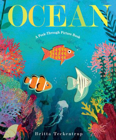 Ocean: A Peek-Through Picture Book by Britta Teckentrup