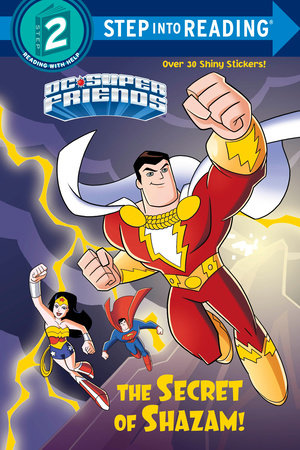 The Secret of Shazam! (DC Super Friends) by Christy Webster
