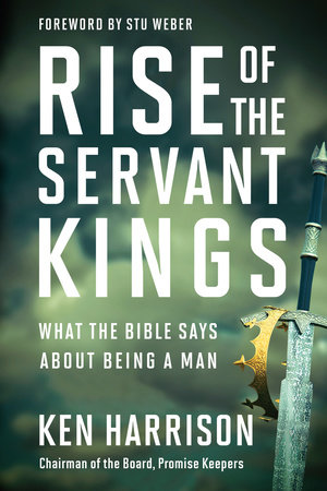 Rise of the Servant Kings by Ken Harrison