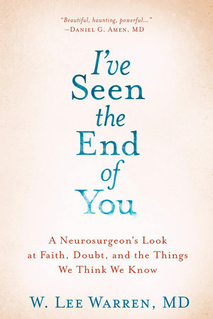 I've Seen the End of You by W. Lee Warren, M.D.