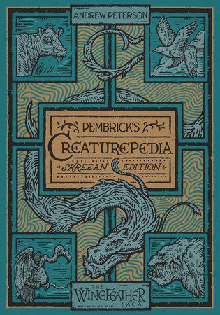 Pembrick's Creaturepedia by Andrew Peterson