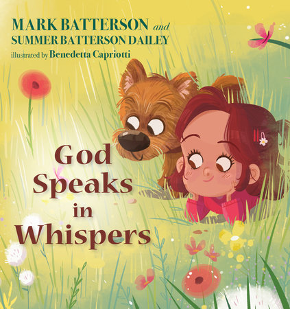 God Speaks in Whispers by Mark Batterson and Summer Batterson Dailey