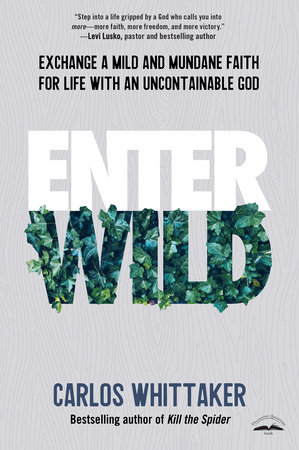 Enter Wild by Carlos Whittaker