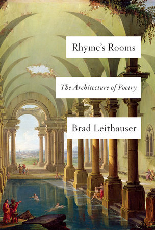 Rhyme's Rooms by Brad Leithauser