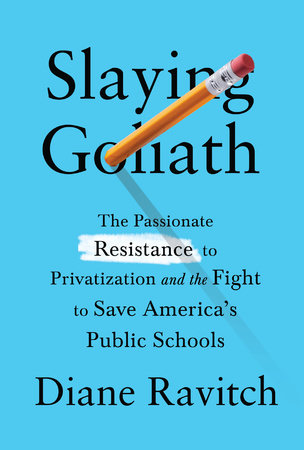 Slaying Goliath by Diane Ravitch