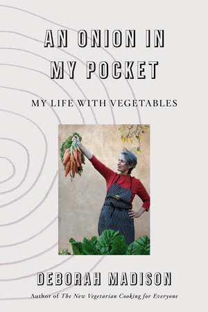 An Onion in My Pocket by Deborah Madison