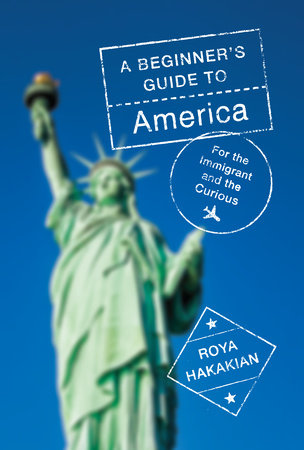 A Beginner's Guide to America by Roya Hakakian
