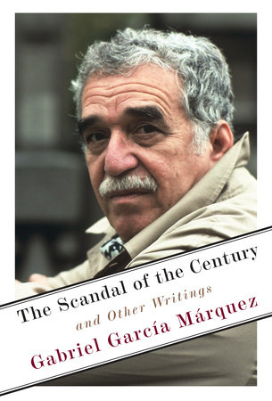 The Scandal of the Century by Gabriel García Márquez