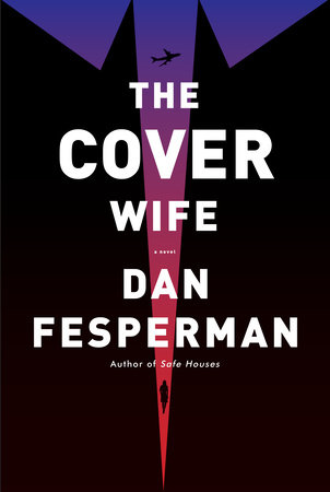 The Cover Wife by Dan Fesperman