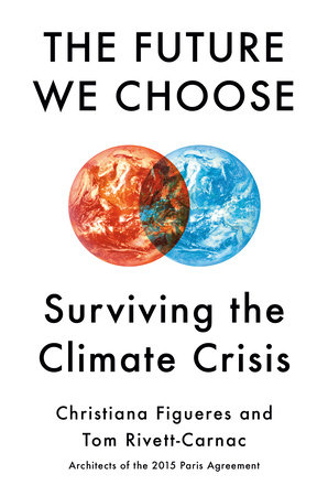The Future We Choose by Christiana Figueres and Tom Rivett-Carnac
