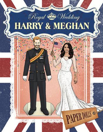 Royal Wedding: Harry & Meghan Paper Dolls by Random House
