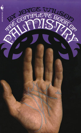The Complete Book of Palmistry by Joyce Wilson