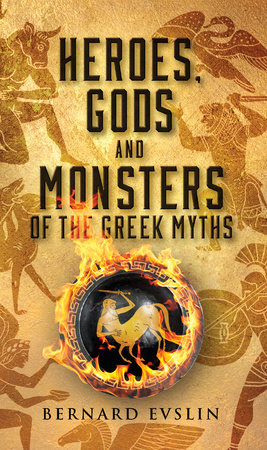 Heroes, Gods and Monsters of the Greek Myths by Bernard Evslin