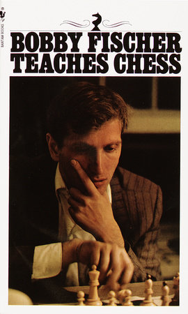 Bobby Fischer Teaches Chess by Bobby Fischer, Stuart Margulies and Don Mosenfelder