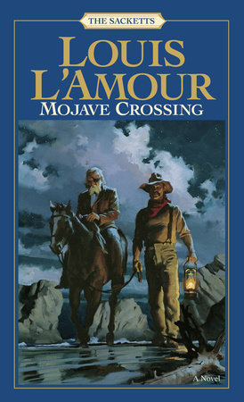Mojave Crossing: The Sacketts by Louis L'Amour
