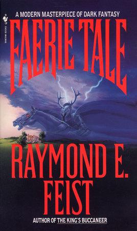 Faerie Tale by Raymond E. Feist