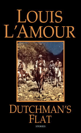 Dutchman's Flat by Louis L'Amour