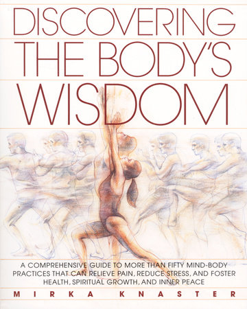 Discovering the Body's Wisdom by Mirka Knaster