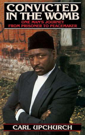 Convicted in the Womb by Carl Upchurch