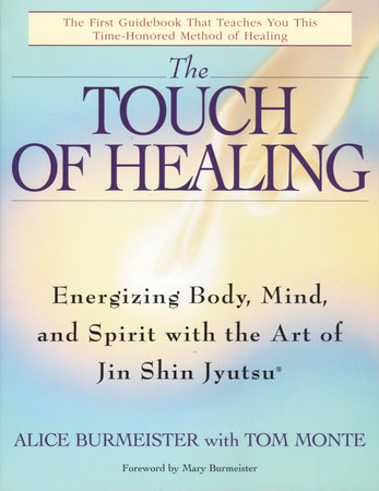 The Touch of Healing by Alice Burmeister and Tom Monte