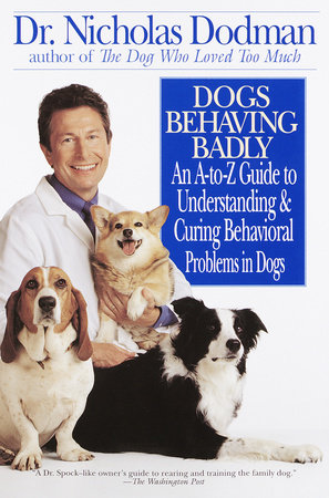 Dogs Behaving Badly by Nicholas Dodman