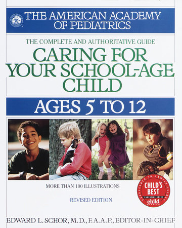 Caring for Your School Age Child by Edward L. Schor
