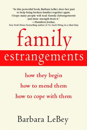 Family Estrangements by Barbara LeBey