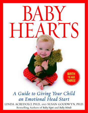 Baby Hearts by Susan Goodwyn, Ph.D. and Linda Acredolo, Ph.D.