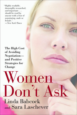 Women Don't Ask by Linda Babcock and Sara Laschever