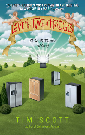 Love in the Time of Fridges by Tim Scott