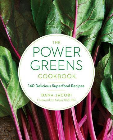 The Power Greens Cookbook by Dana Jacobi