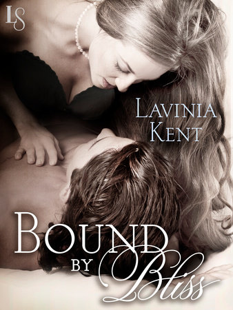 Bound by Bliss by Lavinia Kent