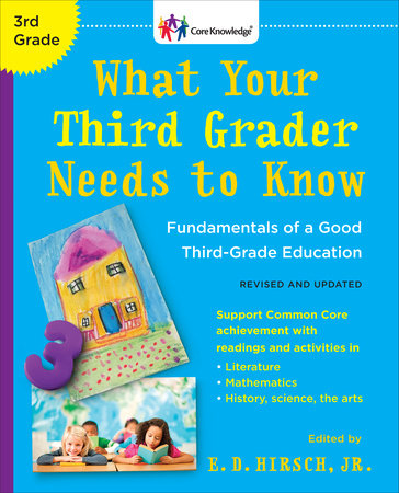 What Your Third Grader Needs to Know (Revised and Updated) by E.D. Hirsch, Jr.