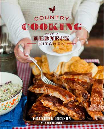 Country Cooking from a Redneck Kitchen by Francine Bryson and Ann Volkwein