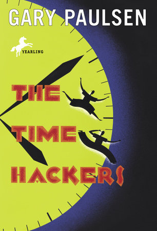 The Time Hackers by Gary Paulsen