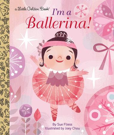 I'm a Ballerina! by Sue Fliess