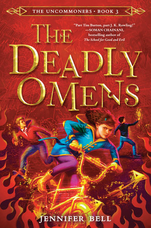 The Uncommoners #3: The Deadly Omens by Jennifer Bell