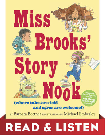 Miss Brooks' Story Nook (where tales are told and ogres are welcome): Read & Listen Edition by Barbara Bottner